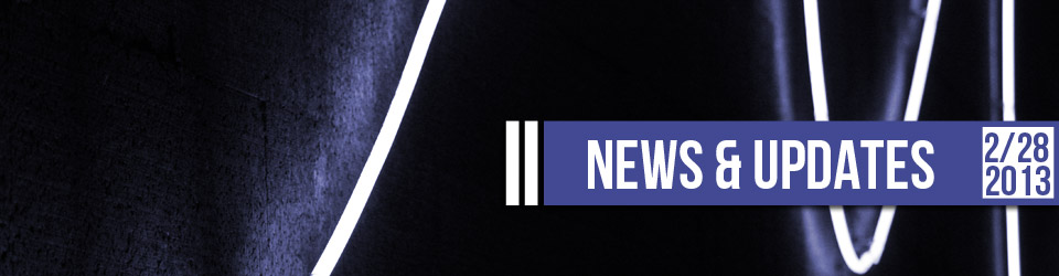 News & Updates 2-28-2013